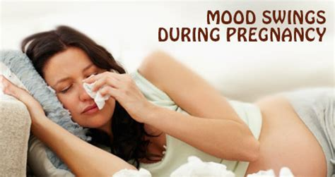 Mood Swings During Pregnancy Reasons For Mood Swings