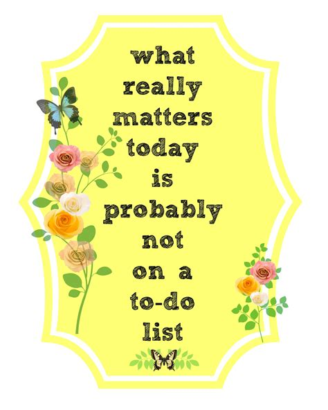 printable spring quotes why i am getting rid of my to do list learning who we