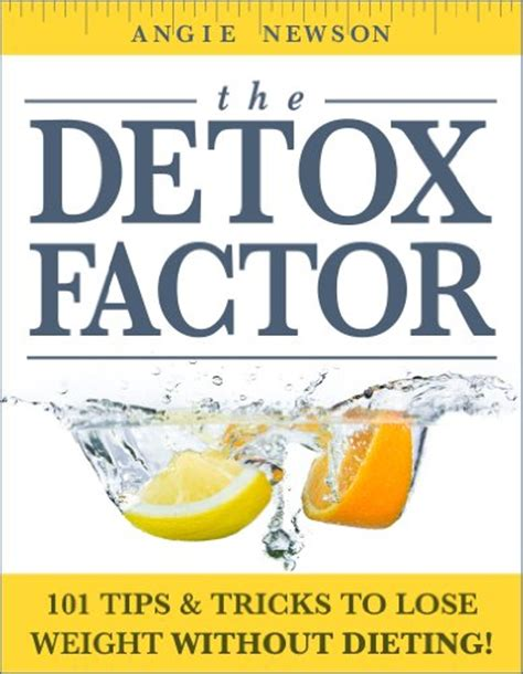 Detox Book by Book Review The Detox Factor 101 Tips Tricks To Lose