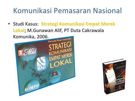 Komunikasi Pemasaran Terpadu 1 komunikasi pemasaran terpadu study