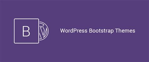 templates bootstrap wordpress the ultimate collection of popular wordpress bootstrap