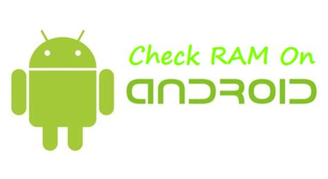 check ram how to check ram on android