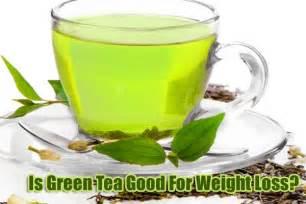 weight loss green tea is green tea for weight loss black weight loss success