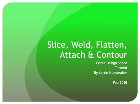 design space meaning understanding the difference between slice weld flatten