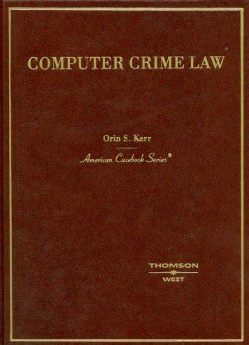 computer crime 2018 statutory supplement american casebook series books ccbooks1220 on marketplace sellerratings