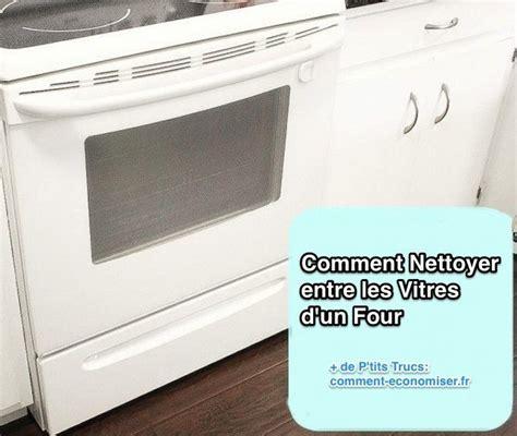 Comment Nettoyer Un Four Très Sale by Enfin Une Astuce Pour Nettoyer Entre Les Vitres D Un Four