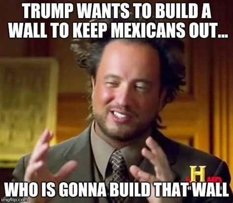 Build Your Meme - trump s wall imgflip