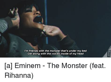 rihanna monster under my bed 25 best memes about im friends with the monster thats under my bed im friends with