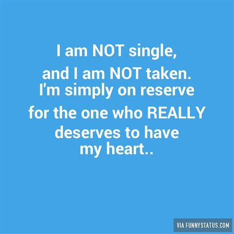 I Am Not Single i am not single and i am not taken i m simply on