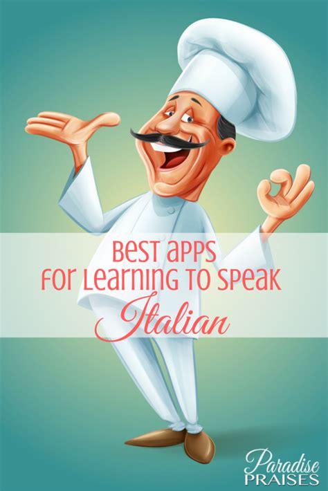 best learn italian app 7 free apps to learn italian paradise praises
