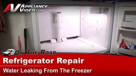 What Causes Water Leak In Refrigerator by Refrigerator Diagnostic Repair Water Leaking Kenmore