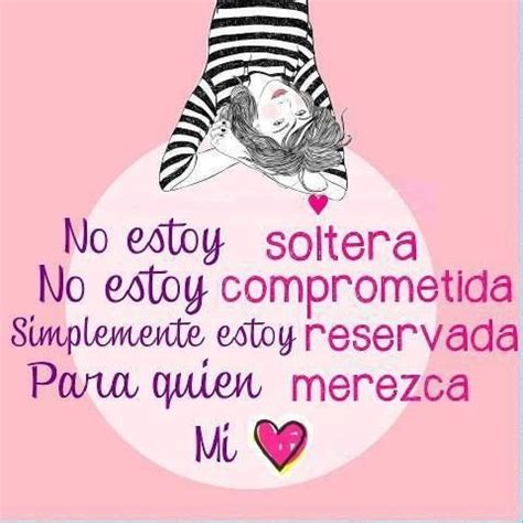 imagenes que digan soy soltera mujer soltera frases y m 225 s pinterest