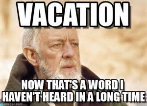 On Vacation Meme - vacation meme google search sayings and stuff