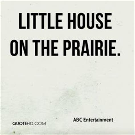 quot the little house quot from little house on the prairie abc entertainment quotes quotehd
