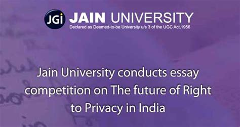 Right Of Privacy Essay by Jain Conducts Essay Competition On The Future Of Right To Privacy In India