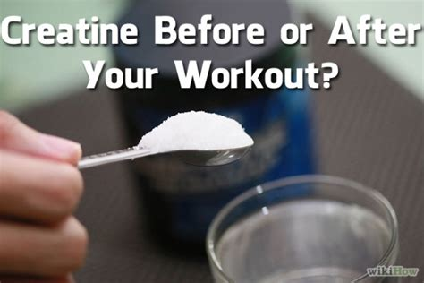 i take creatine before a workout creatine before or after your workout