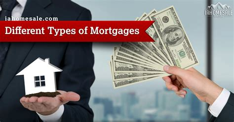 different types of house loans iahomesale real estate home mortgage types