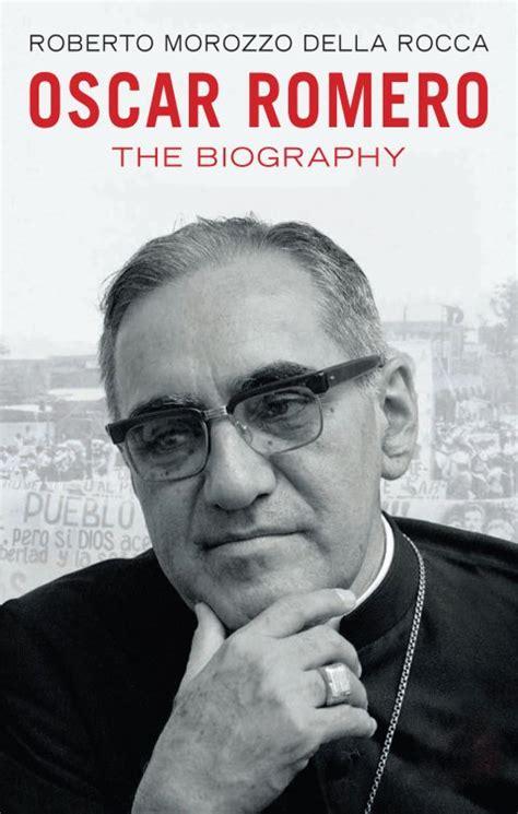 oscar romero biography in spanish oscar romero the biography garratt publishing