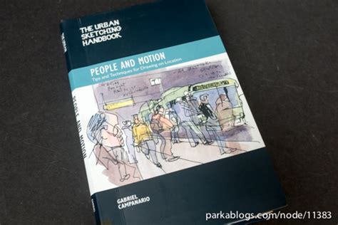 libro the urban sketching handbook book review the urban sketching handbook people and motion tips and techniques for drawing on