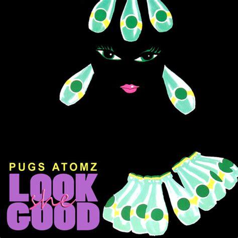 pugs atomz pugs atomz new songs albums news djbooth