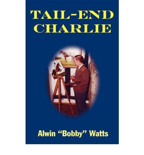 tail end charlie 1845076516 tail end charlie alwin watts 9780755204465