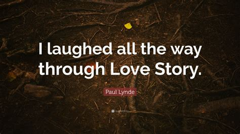 Were With You All The Way Paul by Paul Lynde Quote I Laughed All The Way Through