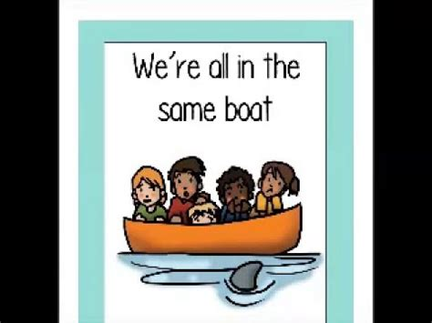 we re all in the same boat we re all in the same boat idiom of the week intro
