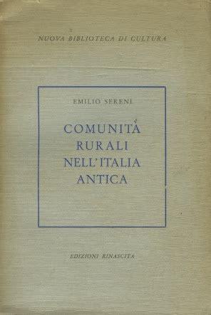 libreria coliseum comunit 224 rurali nella italia antica sereni emilio