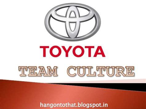 Toyota Culture Toyota S Team Culture Presentation