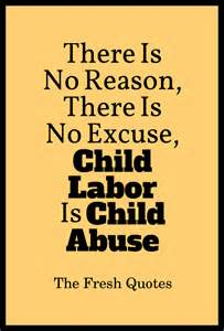 Child labour there is no reason there is no excuse child labor