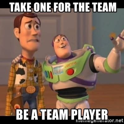 Buzz Lightyear Meme Generator - take one for the team be a team player buzz lightyear