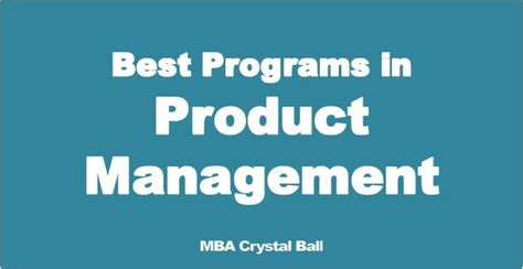 Product Manager Mba Graduate by Best Mba And Master S Programs In Product Management Mba