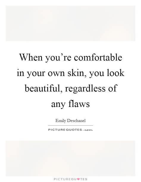 comfortable in your own skin quotes comfortable in your own skin quotes sayings