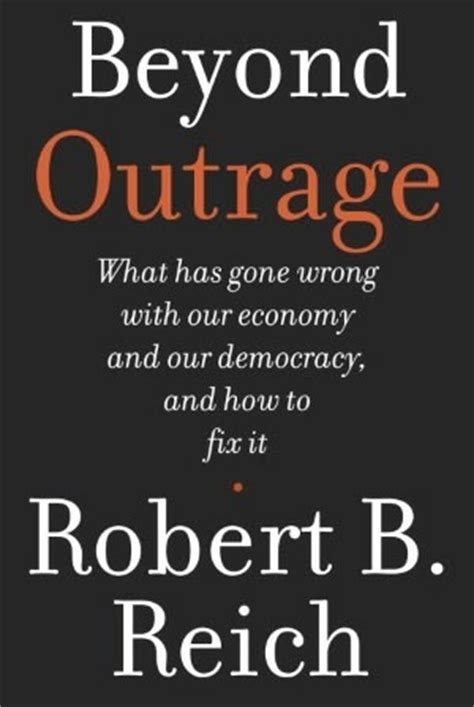 democracy in america what has wrong and what we can do about it books our their capacities to t by robert reich
