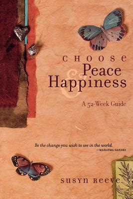 at peace choosing a after a books choose peace happiness a 52 week guide by susyn reeve