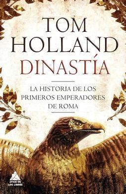 dinast 237 a quot la historia de los primeros emperadores de roma quot holland tom 193 tico de los libros