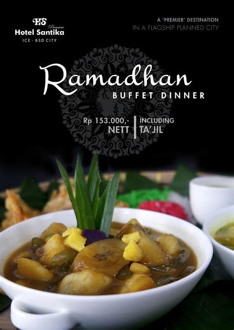 Ramadhan Buffet Dinner buffet dinner jadi menu buka puasa hotel santika kicaunews