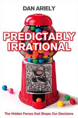 predictably irrational the hidden 0007256531 predictably irrational dan ariely 9780007256532