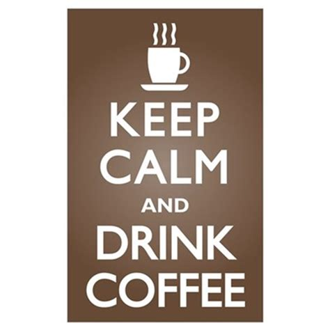 Poster 126 Coffee keep calm drink coffee poster