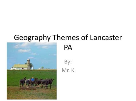 themes of geography powerpoint presentations ppt geography themes of lancaster pa powerpoint