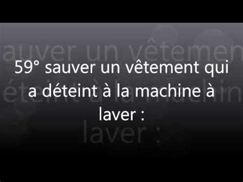 Astuce Linge Déteint by Comment Nettoyer Un Vetement Qui A Deteint La R 233 Ponse