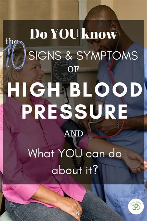 Detox Symptoms High Blood Pressure by Do You The 10 Signs Of High Blood Pressure What You