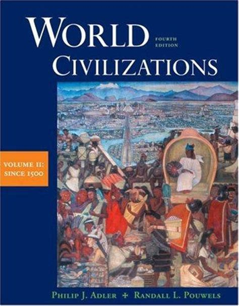 2 world history volume ii since 1500 books world civilizations volume ii since 1500 4th edition