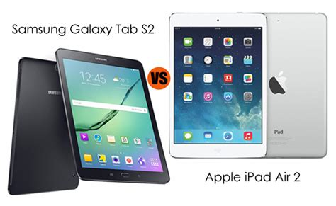 samsung tablet or which is better samsung galaxy tab s2 vs air 2 which is better for