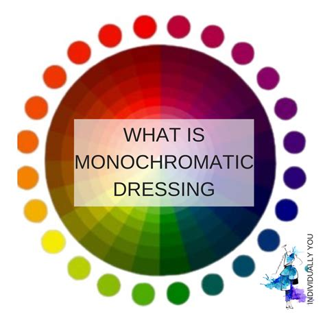 what is monochromatic color what is monochromatic dressing individually you