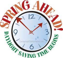Daylight Savings Ahead Daylight Saving Time Begins Courageous