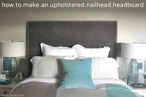 how do i make a padded headboard how to make a nailhead upholstered headboard house updated