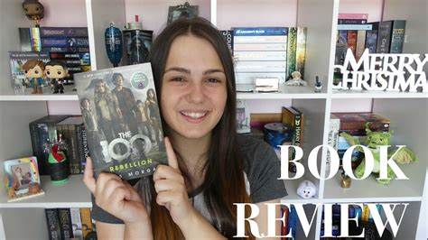 rebellion the 100 book 1473648882 rebellion by kass morgan book review youtube
