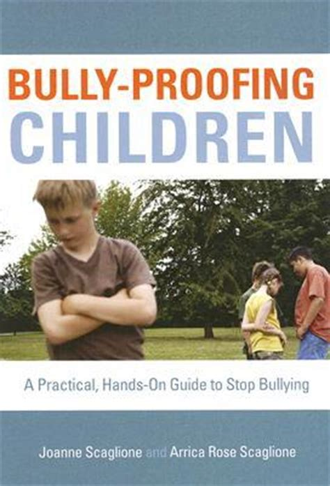 bully proof practical tools to help your child grow up confident resiliant stron books bully proofing children a practical on guide to