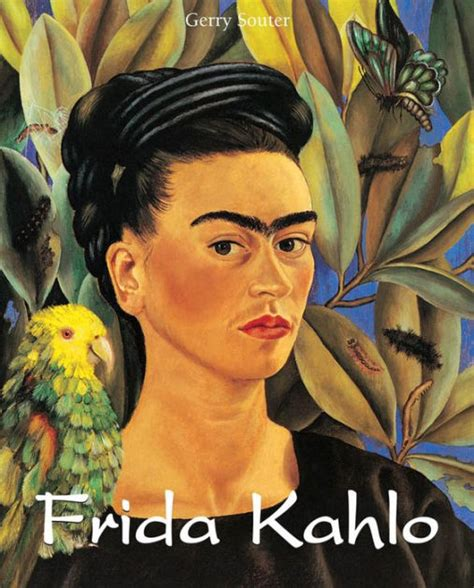 frida kahlo biography barnes and noble frida kahlo beneath the mirror by gerry souter hardcover